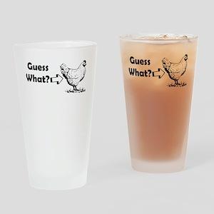 GUESS WHAT CHICKEN BUTT Drinking Glass
