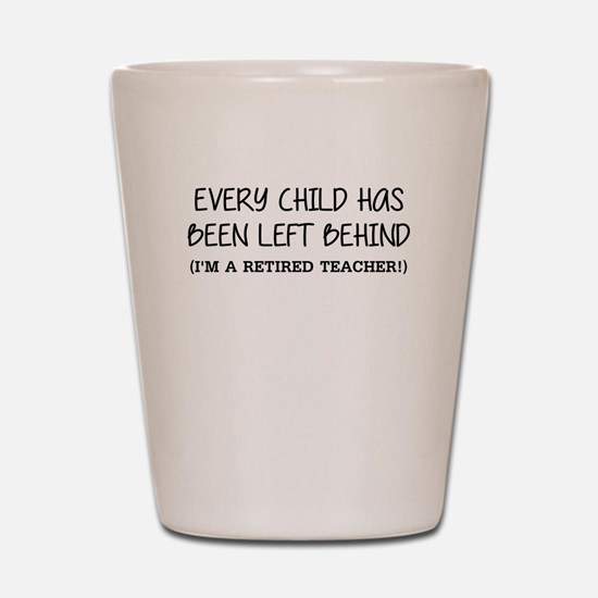 EVERY CHILD HAS BEEN LEFT BEHIND IM A RETIRED TEA
