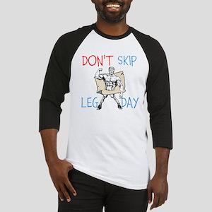 Don't Skip Leg Day Baseball Jersey