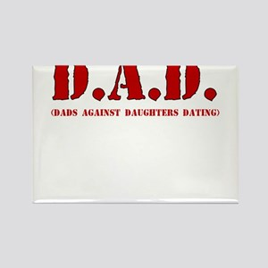 DAD DADS AGAINST DAUGHTERS DATING Rectangle Magnet