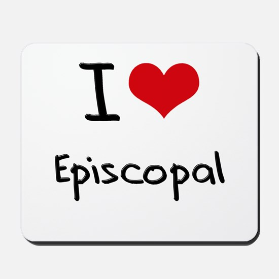 I love Episcopal Mousepad