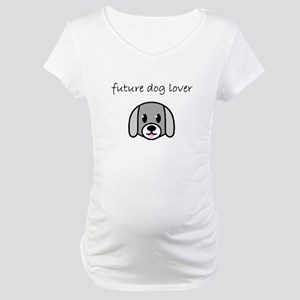 future dog lover Maternity T-Shirt