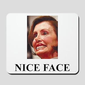 Nancy Pelosi - Nice Face Mousepad