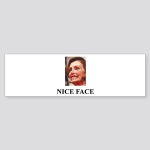 Nancy Pelosi - Nice Face Bumper Sticker