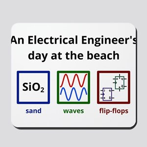 An Electrical Engineer's day at the beach Mousepad