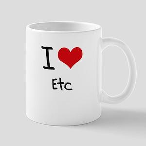 I love Etc Mug