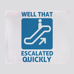 Escalated Quickly Throw Blanket