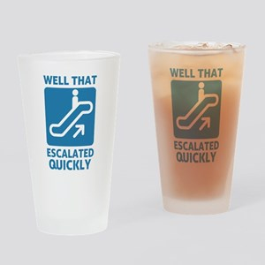 Escalated Quickly Drinking Glass