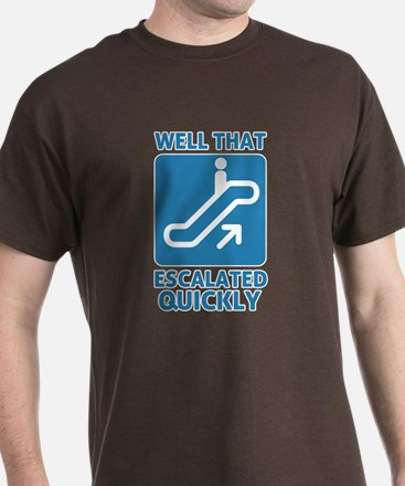 Escalated Quickly T-Shirt