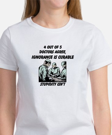4 Out Of 5 Doctors Agree T-Shirt