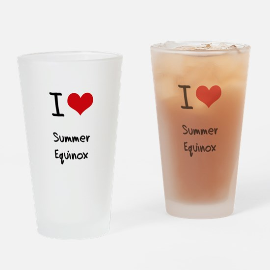 I love Summer Equinox Drinking Glass