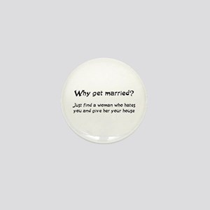 Why get married? Mini Button
