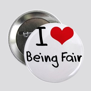 "I Love Being Fair 2.25"" Button"
