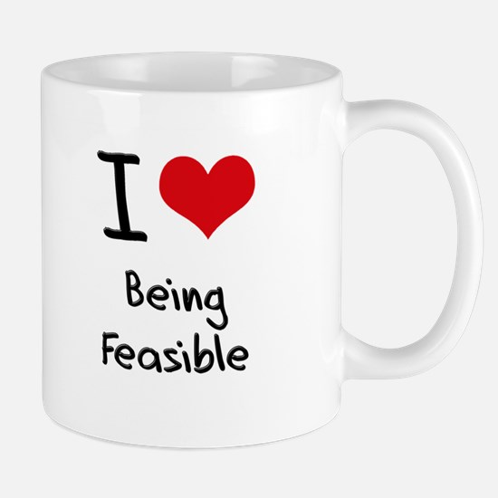 I Love Being Feasible Mug