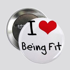 "I Love Being Fit 2.25"" Button"