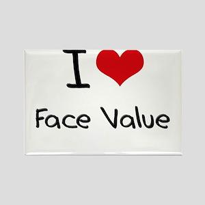 I Love Face Value Rectangle Magnet