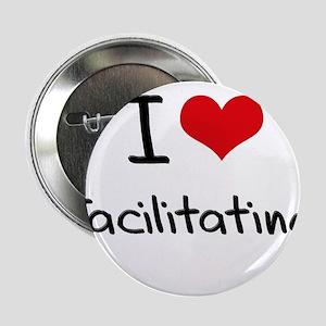 "I Love Facilitating 2.25"" Button"