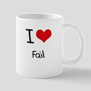I Love Fail Mug
