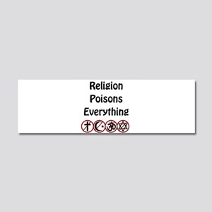 relligion poisons everything Car Magnet 10 x 3