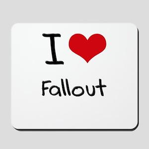 I Love Fallout Mousepad