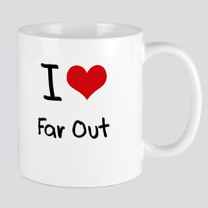 I Love Far Out Mug
