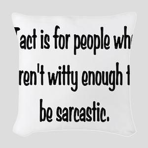 Tact Sarcasm Woven Throw Pillow