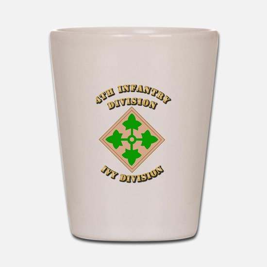 Army - Division - 4th Infantry Shot Glass