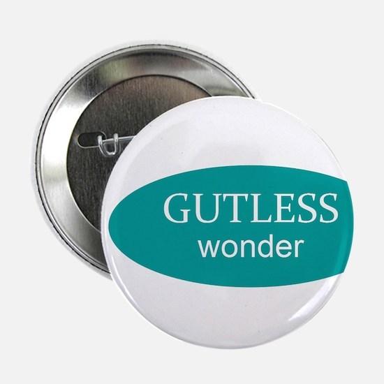 """Gutless wonder plain 2.25"""" Button"""