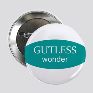 "Gutless and Gorgeous 2.25"" Button"