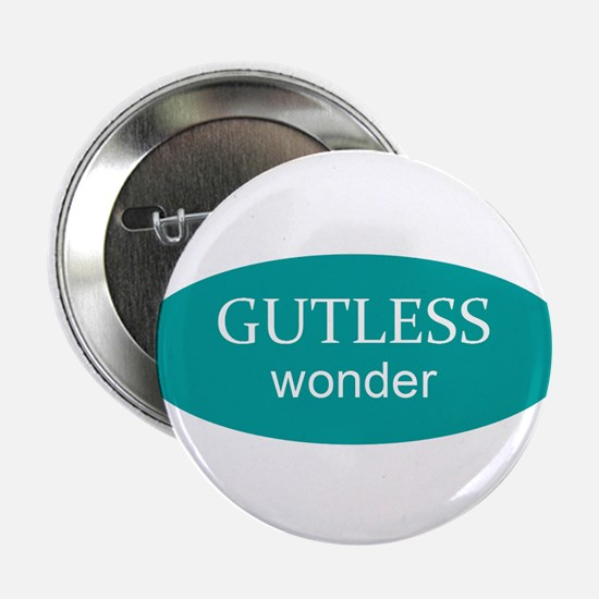 """Gutless and Gorgeous 2.25"""" Button"""