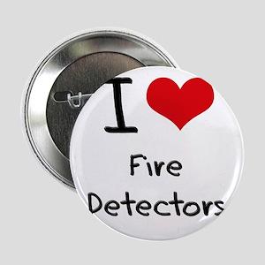 """I Love Fire Detectors 2.25"""" Button"""