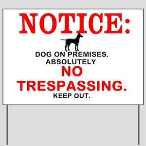 Dog On Premises, No Trespassing Sign
