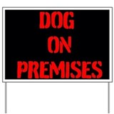Dog on premises Yard Signs
