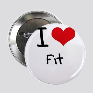 "I Love Fit 2.25"" Button"