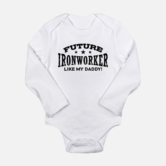 Future Ironworker Like My Daddy Long Sleeve Infant