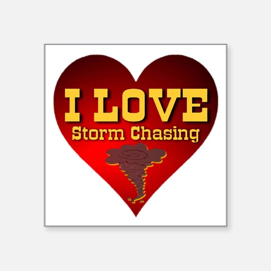 "I Love Storm Chasing Square Sticker 3"" x 3"""