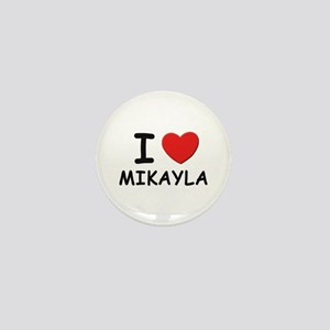 I love Mikayla Mini Button