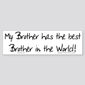 My Brother, Best Brother Bumper Sticker