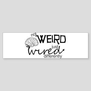 Not Weird Bumper Sticker