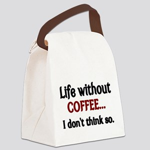 Life without Coffee...I dont think so. Canvas Lunc