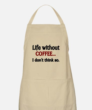 Life without Coffee...I dont think so. Apron