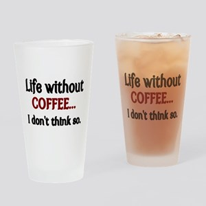 Life without Coffee...I dont think so. Drinking Gl