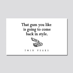 That Gum You Like Twin Peaks Quote Car Magnet 20 x