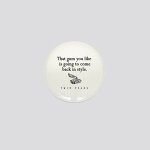 That Gum You Like Twin Peaks Quote Mini Button