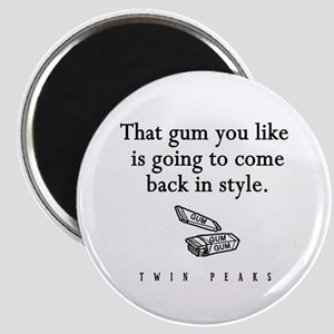 That Gum You Like Twin Peaks Quote Magnet