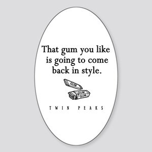 That Gum You Like Twin Peaks Quote Sticker (Oval)