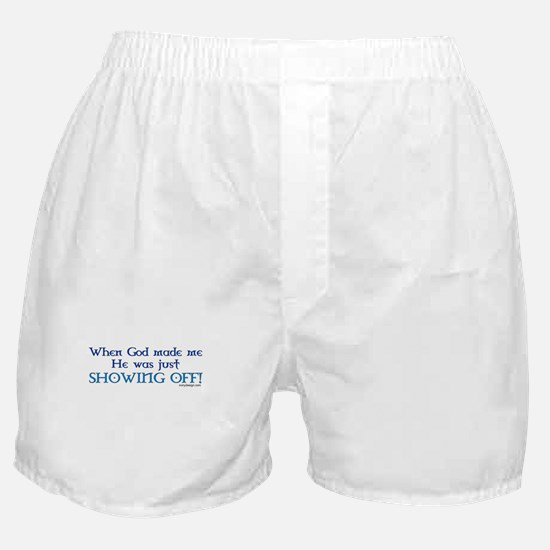 When God Made Me.. Boxer Shorts