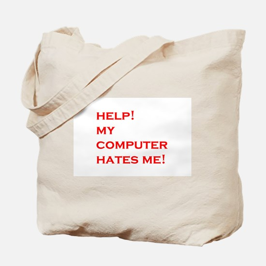 help computer hates me Tote Bag