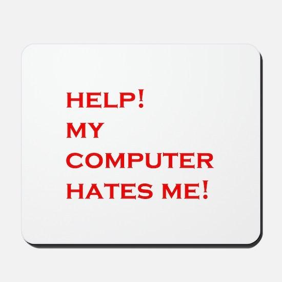 help computer hates me Mousepad