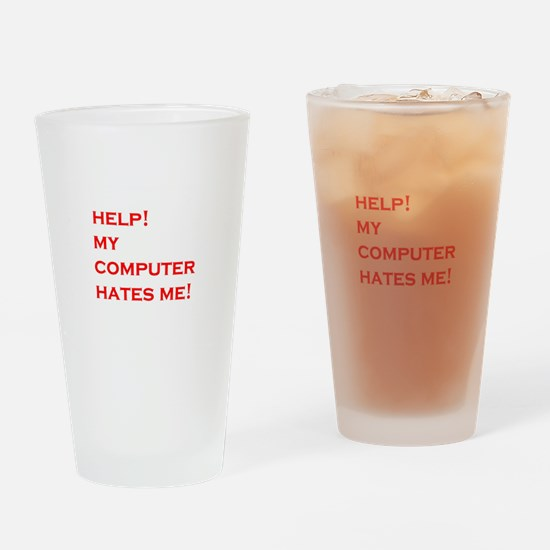 help computer hates me Drinking Glass